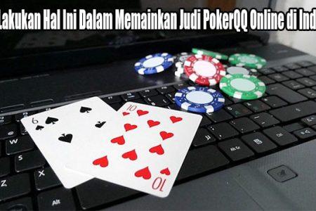 Cara Main PokerQQ Online Yang Cukup Menguntungkan