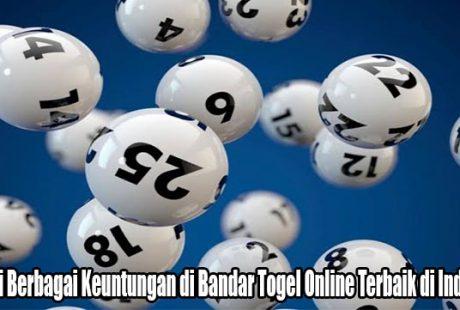 Kenali Berbagai Keuntungan di Bandar Togel Online Terbaik di Indonesia